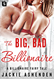 The Big, Bad Billionaire: A Billionaire Romance (The De Santis Brothers)