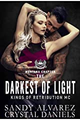 The Darkest Of Light (Kings of Retribution MC Book 2) Kindle Edition
