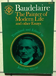 the painter of modern life and other essays arts letters  baudelaire the painter of modern life and other essays