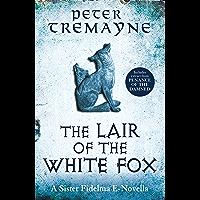 The Lair of the White Fox (A Sister Fidelma e-novella) (Kindle Single) (English Edition)