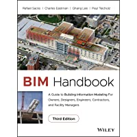 BIM Handbook: A Guide to Building Information Modeling for Owners, Designers, Engineers, Contractors, and Facility…