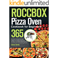 ROCCBOX Pizza Oven Cookbook for Beginners: 365-Day Easy and Healthy Recipes to Master The Outdoor Pizza Oven and Enjoy…