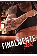 Finalmente Seu (Sem Compromisso) eBook Kindle