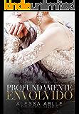 Profundamente Envolvido (Trilogia Profundamente Livro 2)