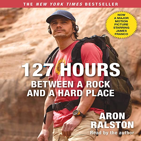 Amazon Com 127 Hours Between A Rock And A Hard Place Movie Tie In Audible Audio Edition Aron Ralston Aron Ralston Simon Schuster Audio Audible Audiobooks