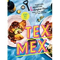 Tex-Mex Cookbook: Traditions, Innovations, and Comfort Foods from Both Sides of the Border