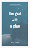 The God with a Plan