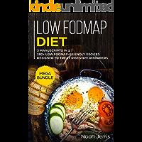 Low-FODMAP Diet: MEGA BUNDLE – 3 Manuscripts in 1 – 180+ Low Fodmap-friendly recipes designed to treat digestive disorders (English Edition)