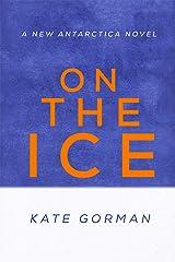 ON THE ICE: A New Antarctica Novel Kindle Edition