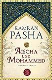 Aischa und Mohammed: Historischer Roman