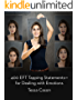 400 EFT Tapping Statements for Dealing with Emotions (English Edition)