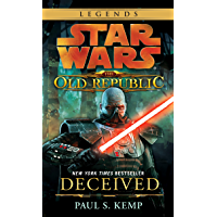 Deceived: Star Wars Legends (The Old Republic) (Star Wars: The Old Republic Book 2) (English Edition)