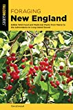 Foraging New England: Edible Wild Food and Medicinal Plants from Maine to the Adirondacks to Long Island Sound (Foraging…
