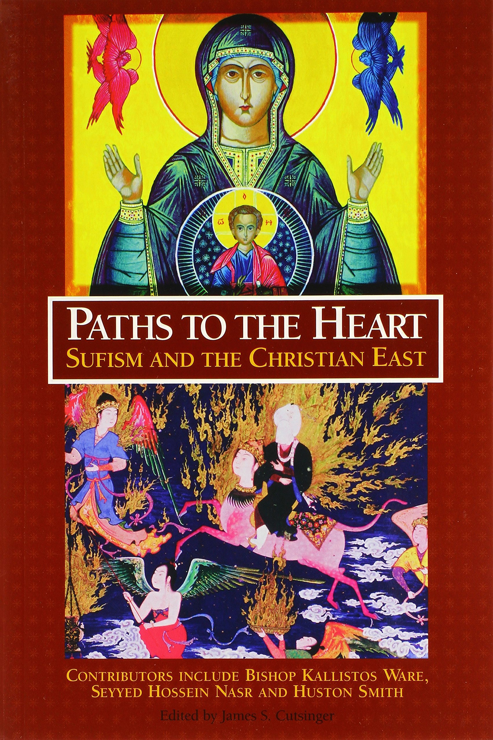 paths to the heart sufism and the chris cutsinger james s