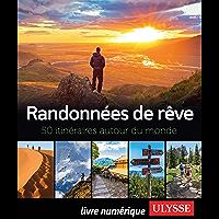 Randonnées de rêve - 50 itinéraires autour du monde (French Edition)