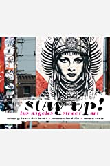 Stay Up!: Los Angeles Street Art Hardcover