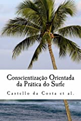 Conscientização Orientada da Prática do Surfe: Um livro sobre a Aprendizagem do Surfe (Portuguese Edition) Kindle Edition