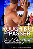 Roughing the Passer (Seattle Lumberjacks Book 6)
