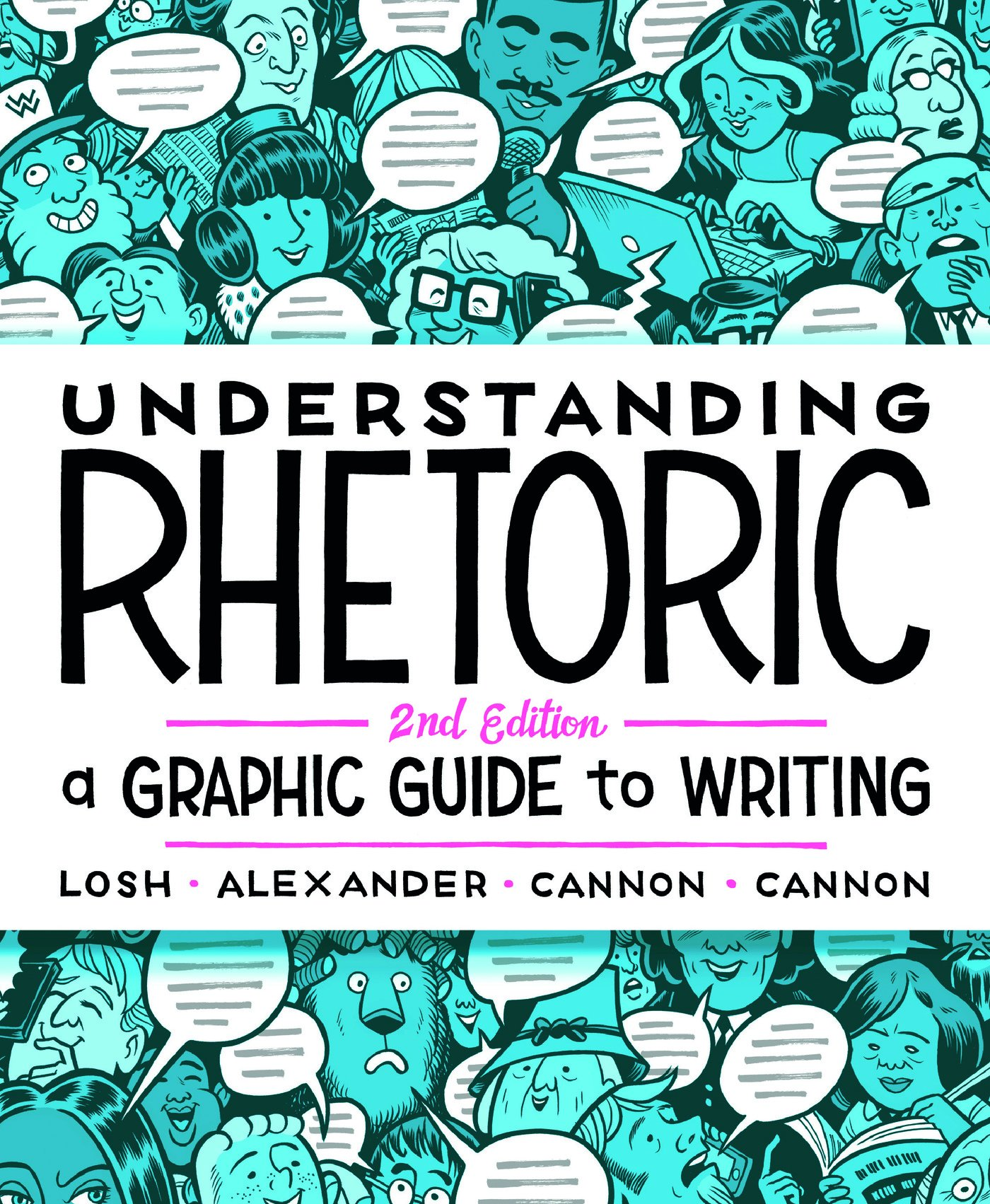 Understanding Rhetoric: A Graphic Guide to Writing: Elizabeth Losh,  Jonathan Alexander, Kevin Cannon, Zander Cannon: 9781319042134: Creative  Writing ...