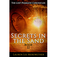 Secrets in the Sand (The Lost Pharaoh Chronicles Book 2)