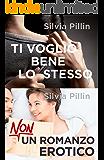 Raccolta: Non un romanzo erotico + Ti voglio bene lo stesso