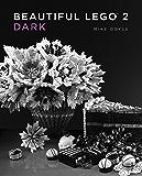 Beautiful LEGO 2: Dark (Beautiful LEGO Series)