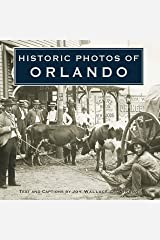 Historic Photos of Orlando Kindle Edition