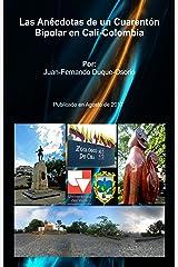 Las Anécdotas de un Cuarentón Bipolar en Cali-Colombia (Spanish Edition) Kindle Edition