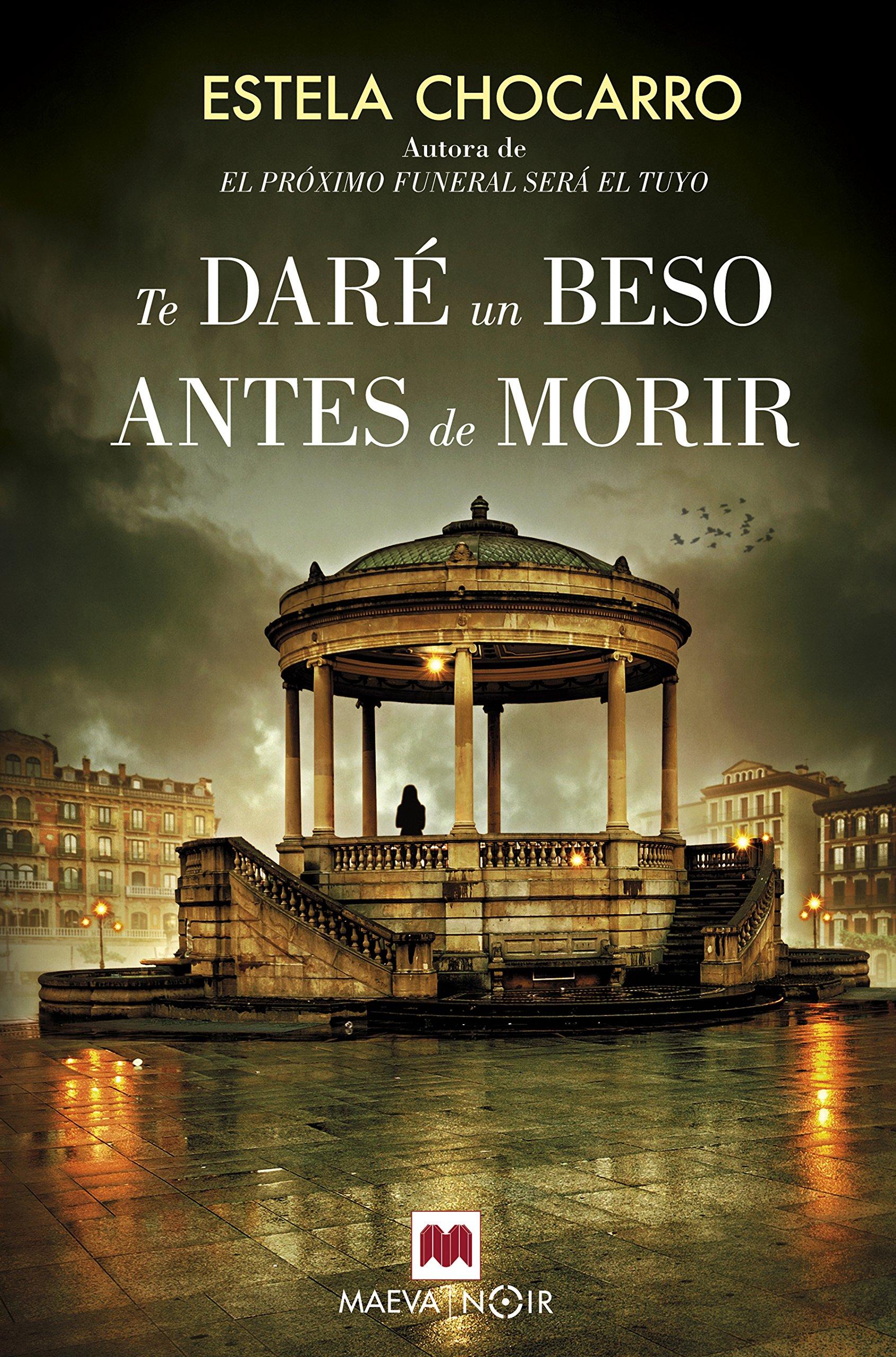 Te daré un beso antes de morir (MAEVA noir): Amazon.es: Estela Chocarro: Libros