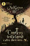 Il cimitero senza lapidi e altre storie nere (Oscar bestsellers Vol. 1914)