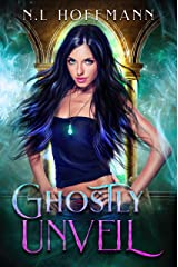 Ghostly Unveil (Beyond the Grave Book 1) Kindle Edition