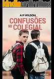 Confusões no Colegial (Livro UM)