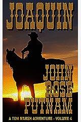 Joaquin: A Tom Marsh Adventure - Volume 4 Kindle Edition