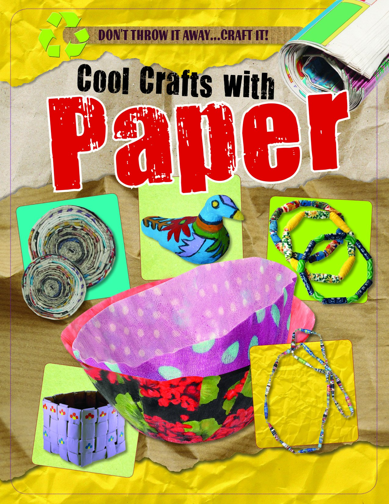 Cool Crafts With Paper (Don't Throw It Away.Craft It!)