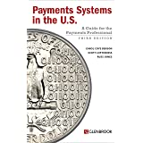 Payments Systems in the U.S. - Third Edition: A Guide for the Payments Professional