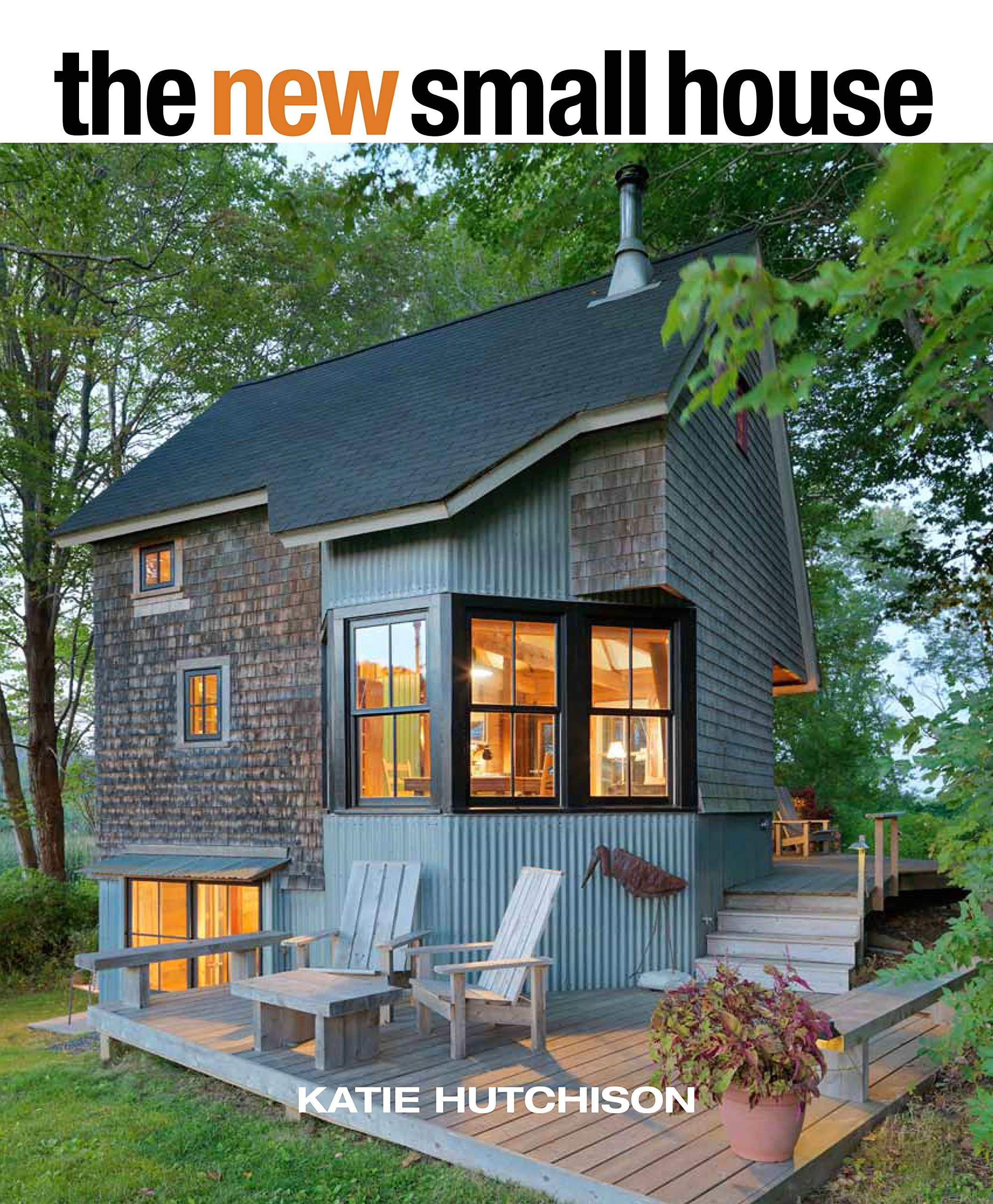 The New Small House Hutchison Katie 9781631864407 Amazon Com
