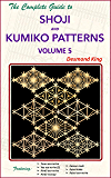 The Complete Guide to Shoji and Kumiko Patterns Volume 5