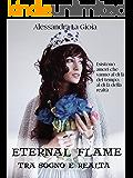 Eternal flame: Tra sogno e realtà