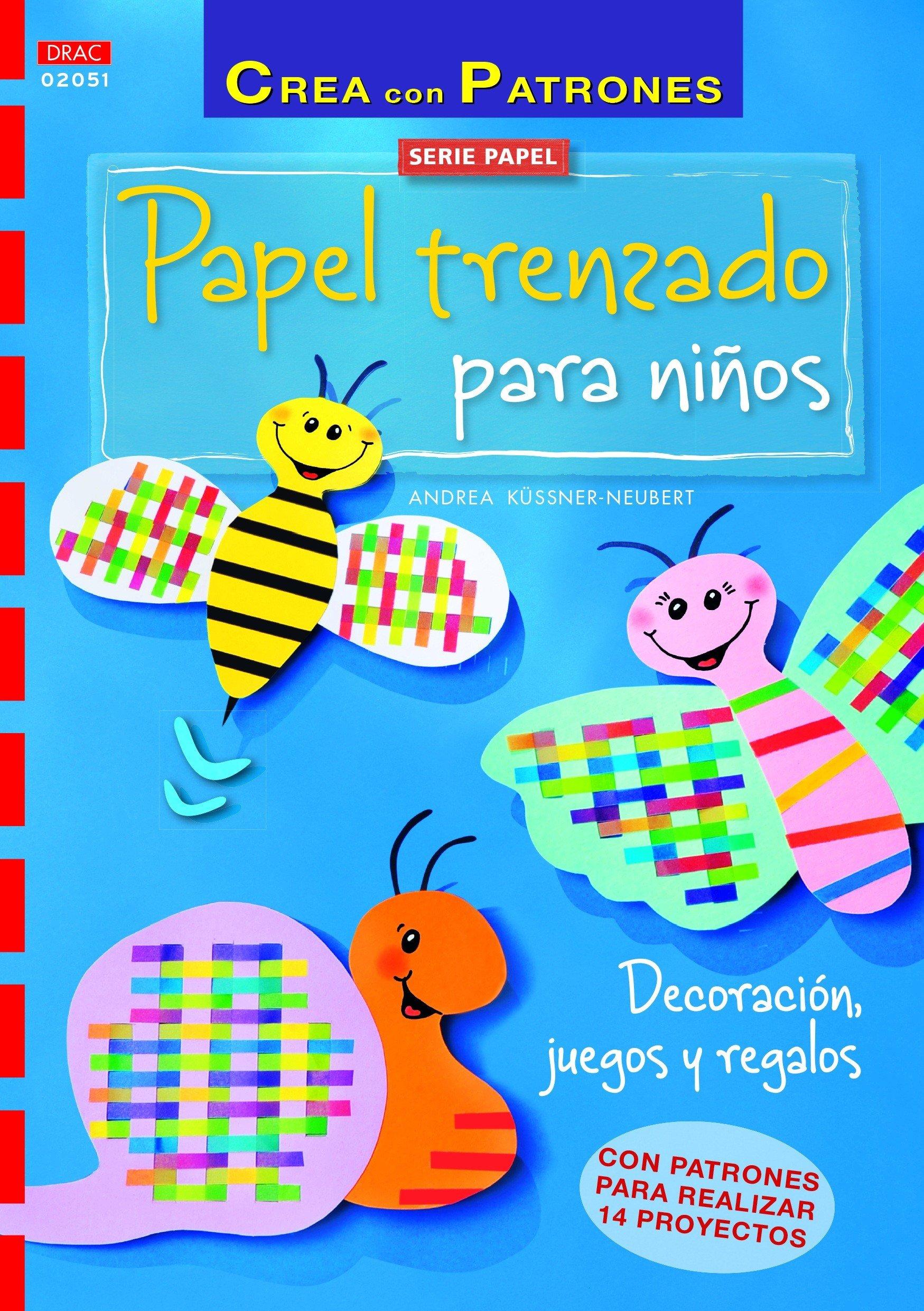 PAPEL TRENZADO PARA NI�OS DECORACION JUEGOS Y REGALOS (Spanish) Paperback – 2015