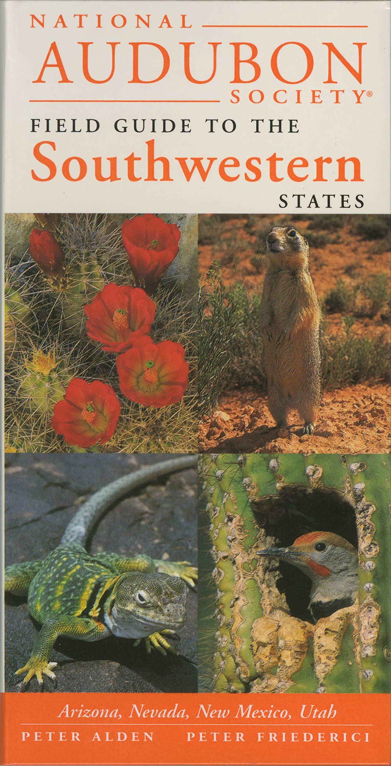 National Audubon Society Regional Guide To The Southwestern States  Arizona New Mexico Nevada Utah  National Audubon Society Field Guides