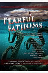 Fearful Fathoms: Collected Tales of Aquatic Terror (Vol. I - Seas & Oceans) Kindle Edition