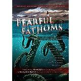 Fearful Fathoms: Collected Tales of Aquatic Terror (Vol. I - Seas & Oceans)