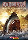 Sobreviví los ataques de tiburones de 1916 (I Survived the Shark Attacks of 1916) (Spanish Edition)