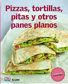Pizzas, tortillas, pitas y otros panes planos (Cocina del mundo)