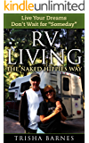 """RV LIVING: The Naked Hippies Way: Live YOUR Dreams - Don't Wait for """"Someday"""""""