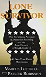 Lone Survivor: The Eyewitness Account of Operation Redwing and the Lost Heroes of SEAL Team 10 (Thorndike Nonfiction)