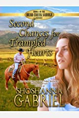 Second Chances for Trampled Hearts: Christian Contemporary Romance (The Bear Creek Saddle Series Book 1) Kindle Edition