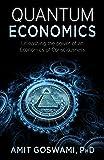 Quantum Economics: Unleasing the Power of an Economics of Consciousness