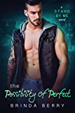 The Possibility of Perfect (A Stand By Me Novel Book 4)