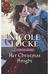 Her Christmas Knight (Lovers and Legends) Mass Market Paperback